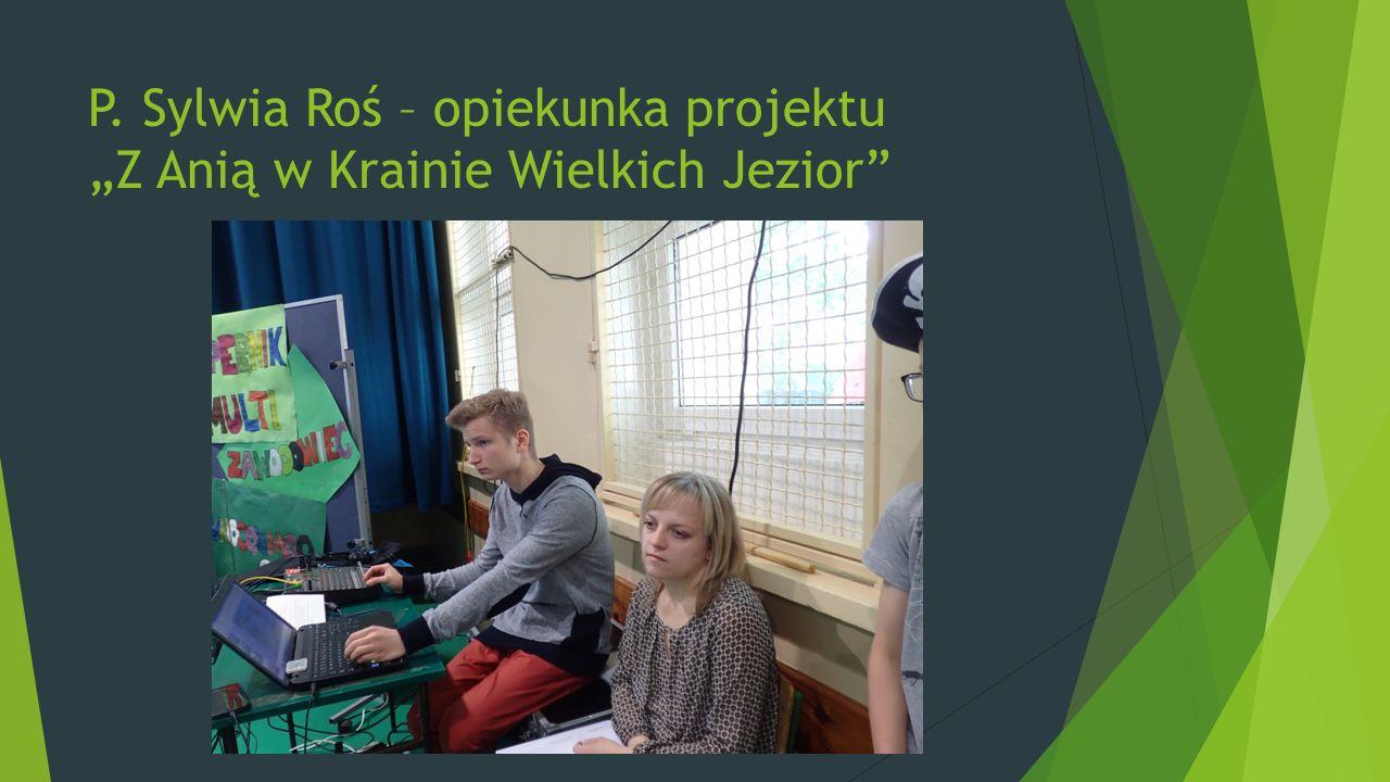 """P. Sylwia Roś – opiekunka projektu """"Z Anią w Krainie Wielkich Jezior"""