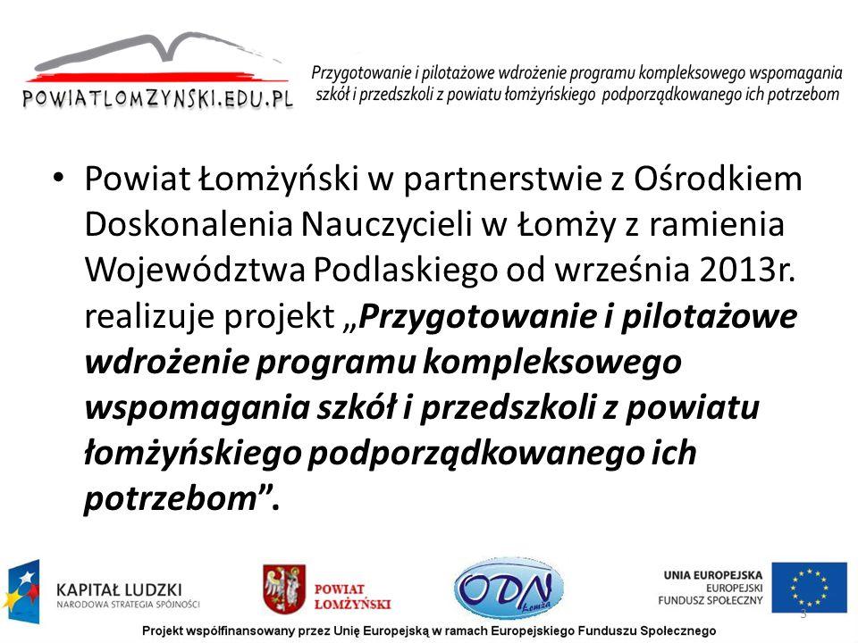 Powiat Łomżyński w partnerstwie z Ośrodkiem Doskonalenia Nauczycieli w Łomży z ramienia Województwa Podlaskiego od września 2013r.