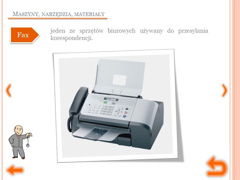 M ASZYNY, NARZĘDZIA, MATERIAŁY jeden ze sprzętów biurowych używany do przesyłania korespondencji.