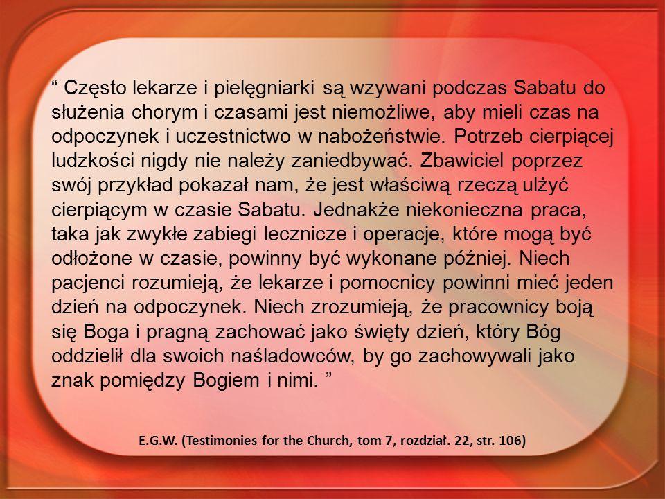 """"""" Często lekarze i pielęgniarki są wzywani podczas Sabatu do służenia chorym i czasami jest niemożliwe, aby mieli czas na odpoczynek i uczestnictwo w"""