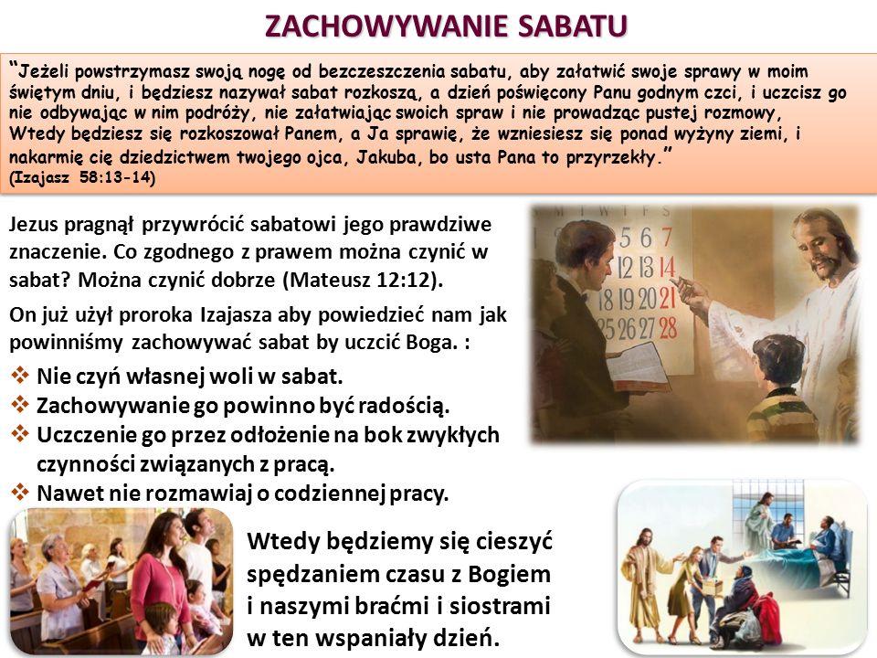 """"""" Jeżeli powstrzymasz swoją nogę od bezczeszczenia sabatu, aby załatwić swoje sprawy w moim świętym dniu, i będziesz nazywał sabat rozkoszą, a dzień p"""
