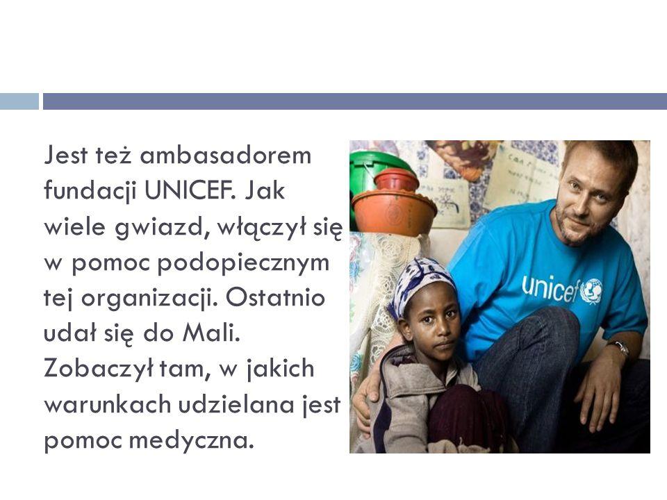 Jest też ambasadorem fundacji UNICEF. Jak wiele gwiazd, włączył się w pomoc podopiecznym tej organizacji. Ostatnio udał się do Mali. Zobaczył tam, w j