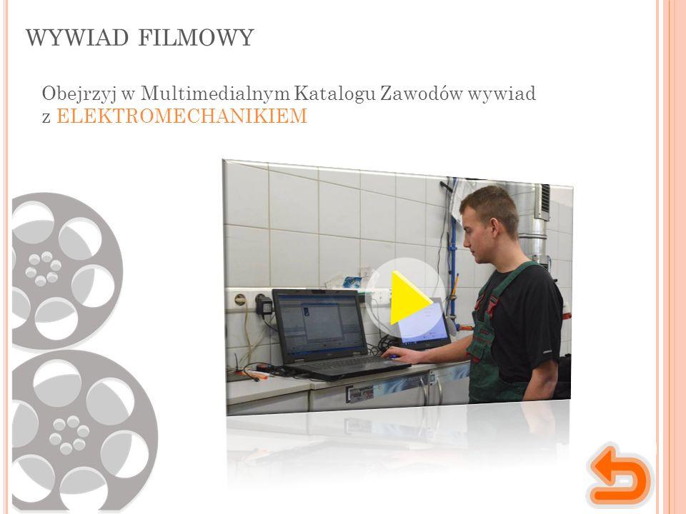 WYWIAD FILMOWY Obejrzyj w Multimedialnym Katalogu Zawodów wywiad z ELEKTROMECHANIKIEM
