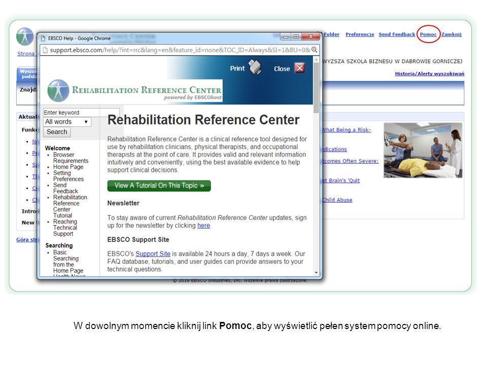 W dowolnym momencie kliknij link Pomoc, aby wyświetlić pełen system pomocy online.