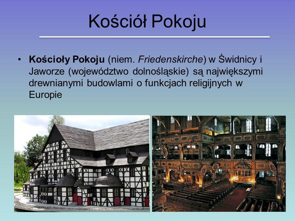 Kościół Pokoju Kościoły Pokoju (niem. Friedenskirche) w Świdnicy i Jaworze (województwo dolnośląskie) są największymi drewnianymi budowlami o funkcjac