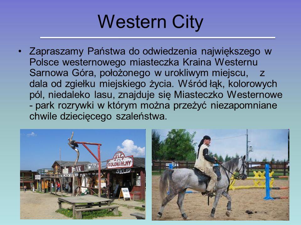 Western City Zapraszamy Państwa do odwiedzenia największego w Polsce westernowego miasteczka Kraina Westernu Sarnowa Góra, położonego w urokliwym miejscu, z dala od zgiełku miejskiego życia.