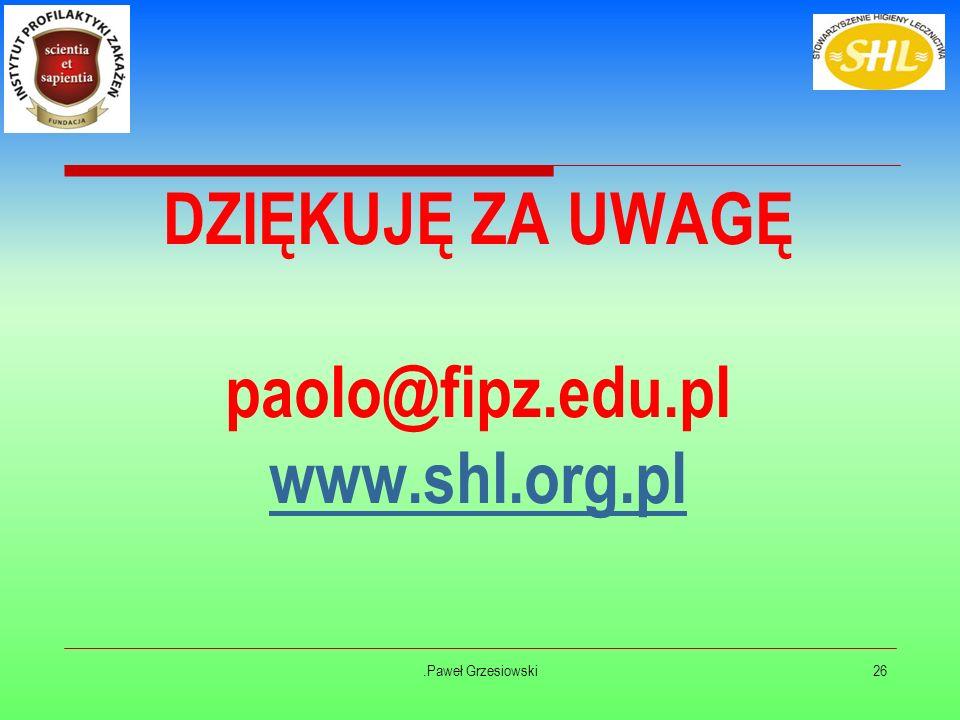 26 DZIĘKUJĘ ZA UWAGĘ paolo@fipz.edu.pl www.shl.org.pl