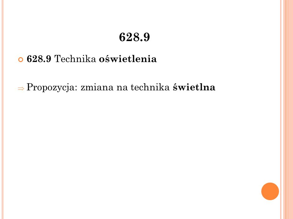 628.9 628.9 Technika oświetlenia  Propozycja: zmiana na technika świetlna