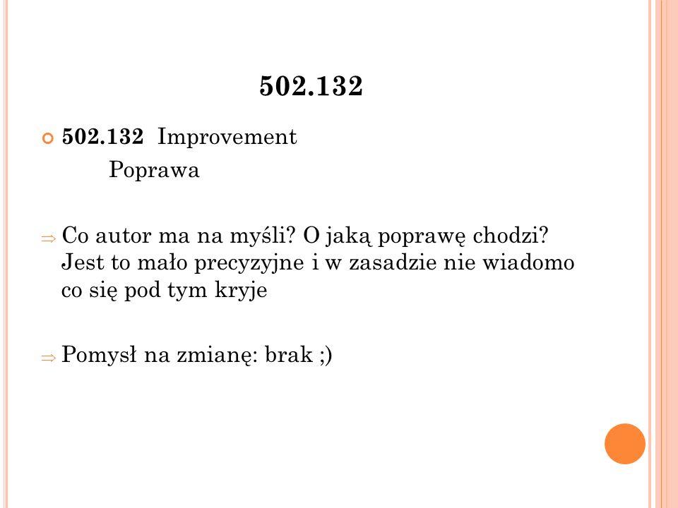 502.132 502.132 Improvement Poprawa  Co autor ma na myśli.
