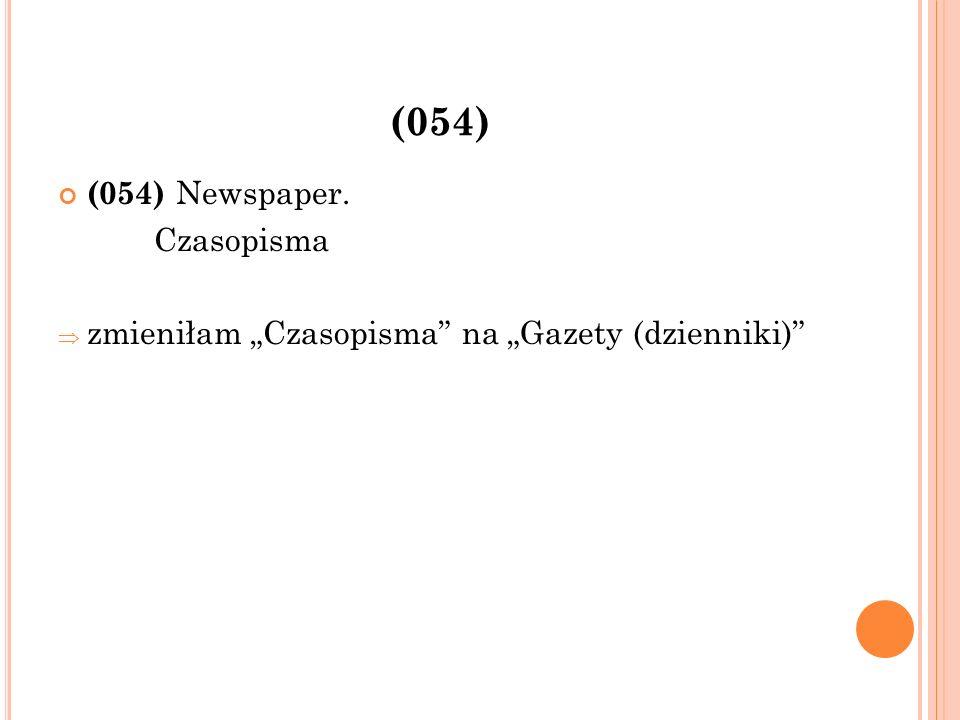"""(054) (054) Newspaper. Czasopisma  zmieniłam """"Czasopisma na """"Gazety (dzienniki)"""