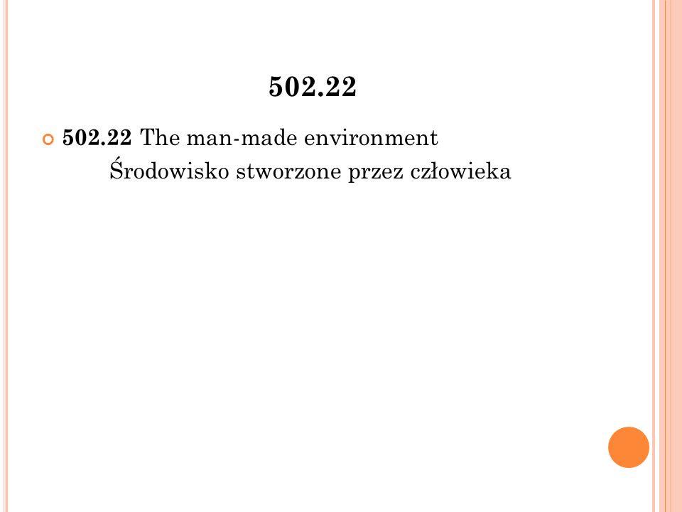 502.22 502.22 The man-made environment Środowisko stworzone przez człowieka