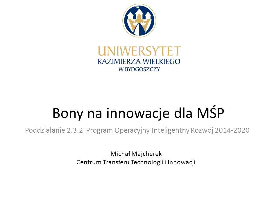 Doświadczenia Polskiej Agencji Rozwoju Przedsiębiorczości Bon na innowacje – Nawiązanie/ inicjowanie współpracy przedsiębiorcy z jednostkami naukowymi.