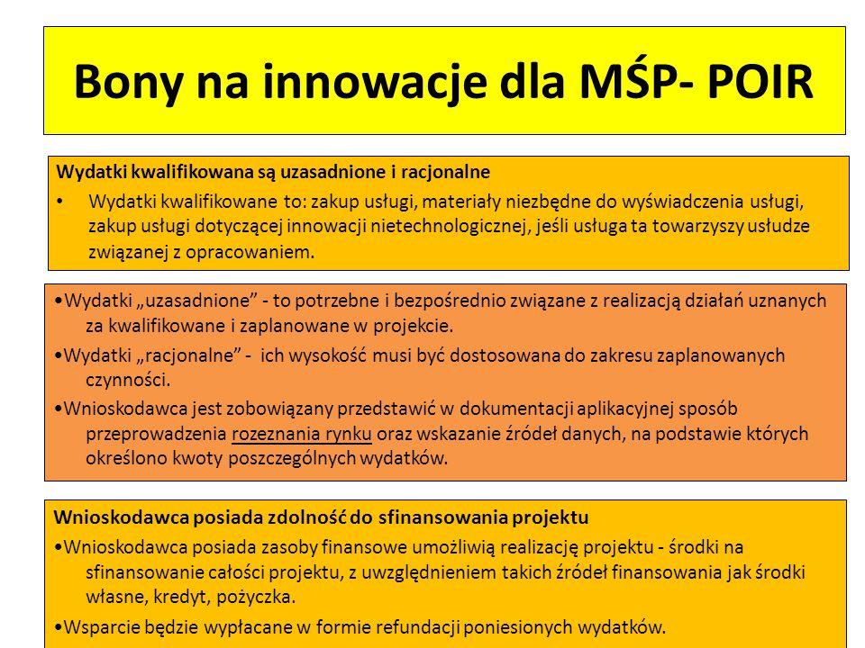 Bony na innowacje dla MŚP- POIR Wydatki kwalifikowana są uzasadnione i racjonalne Wydatki kwalifikowane to: zakup usługi, materiały niezbędne do wyświ