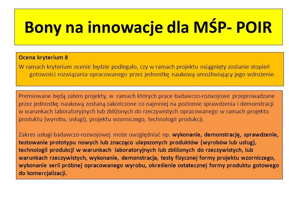 Bony na innowacje dla MŚP- POIR Ocena kryterium 8 W ramach kryterium ocenie będzie podlegało, czy w ramach projektu osiągnięty zostanie stopień gotowo