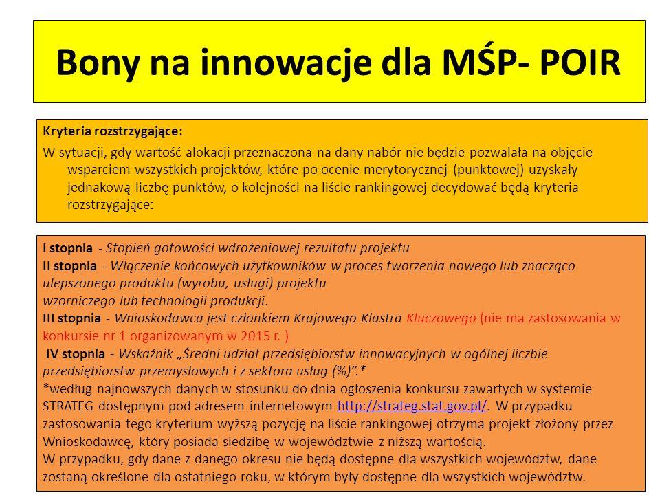 Bony na innowacje dla MŚP- POIR Kryteria rozstrzygające: W sytuacji, gdy wartość alokacji przeznaczona na dany nabór nie będzie pozwalała na objęcie w