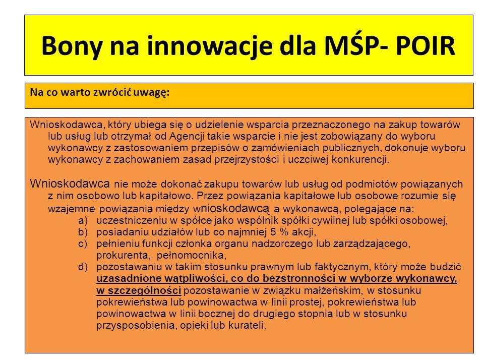 Bony na innowacje dla MŚP- POIR Na co warto zwrócić uwagę: Wnioskodawca, który ubiega się o udzielenie wsparcia przeznaczonego na zakup towarów lub us