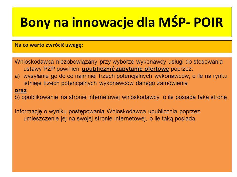 Bony na innowacje dla MŚP- POIR Na co warto zwrócić uwagę: Wnioskodawca niezobowiązany przy wyborze wykonawcy usługi do stosowania ustawy PZP powinien