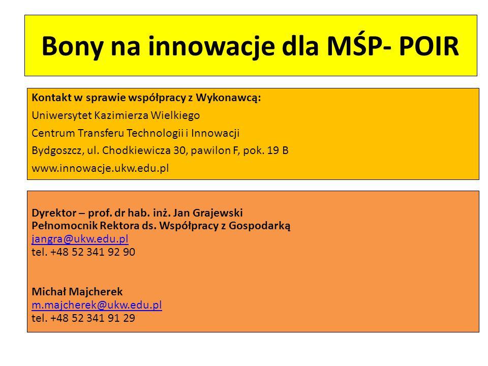 Bony na innowacje dla MŚP- POIR Kontakt w sprawie współpracy z Wykonawcą: Uniwersytet Kazimierza Wielkiego Centrum Transferu Technologii i Innowacji B