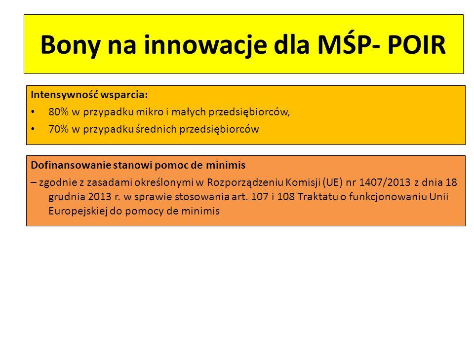 Bony na innowacje dla MŚP- POIR Intensywność wsparcia: 80% w przypadku mikro i małych przedsiębiorców, 70% w przypadku średnich przedsiębiorców Dofina