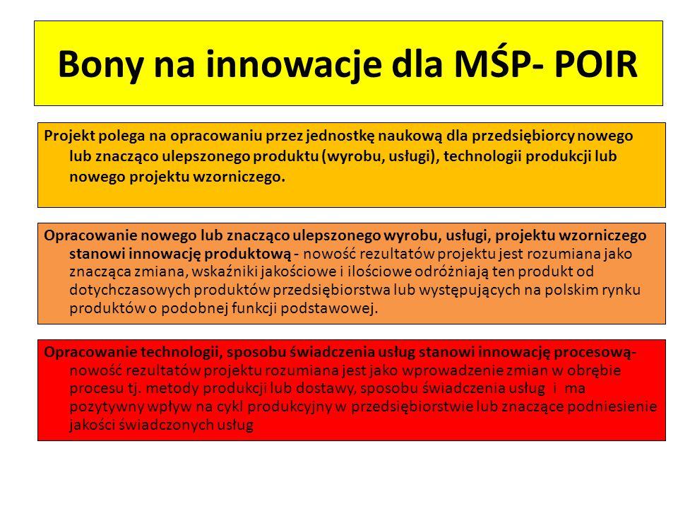 Bony na innowacje dla MŚP- POIR Projekt polega na opracowaniu przez jednostkę naukową dla przedsiębiorcy nowego lub znacząco ulepszonego produktu (wyr