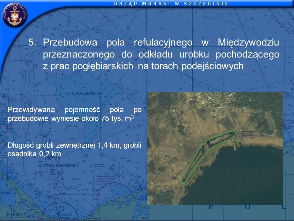 5.Przebudowa pola refulacyjnego w Międzywodziu przeznaczonego do odkładu urobku pochodzącego z prac pogłębiarskich na torach podejściowych Przewidywan