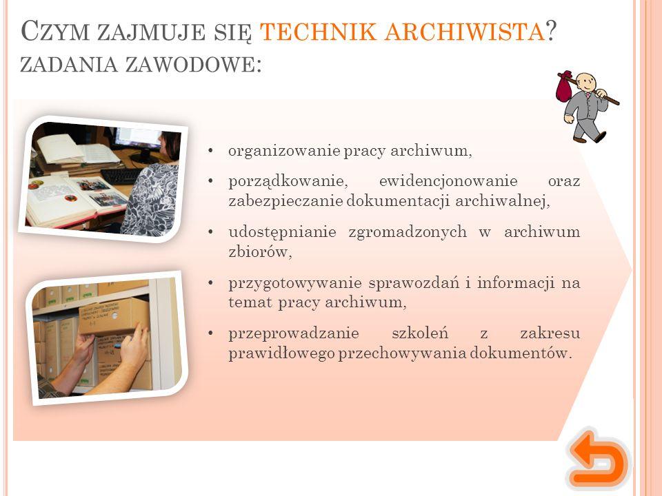 Miejsce wykonywania pracy Charakter pracy Praca technika archiwisty ma głównie charakter indywidualny.