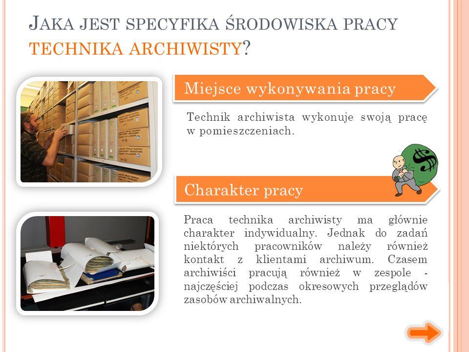 J AKA JEST SPECYFIKA ŚRODOWISKA PRACY TECHNIKA ARCHIWISTY .