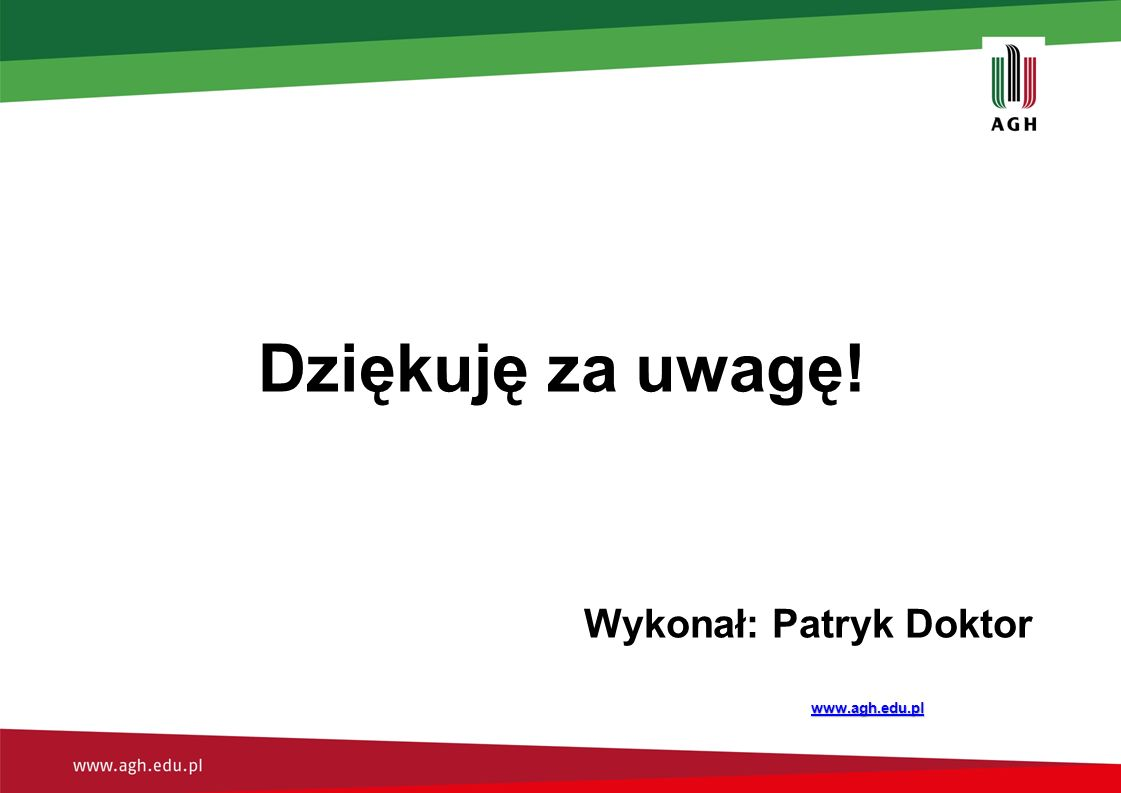 Dziękuję za uwagę! Wykonał: Patryk Doktor www.agh.edu.pl