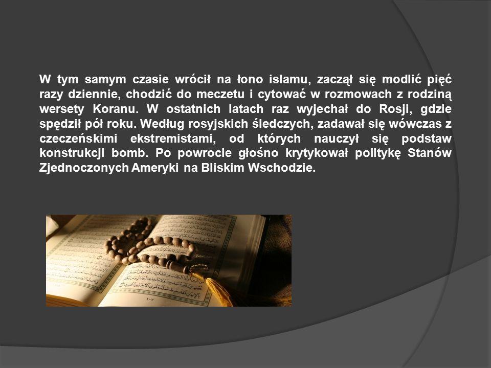 W tym samym czasie wrócił na łono islamu, zaczął się modlić pięć razy dziennie, chodzić do meczetu i cytować w rozmowach z rodziną wersety Koranu.