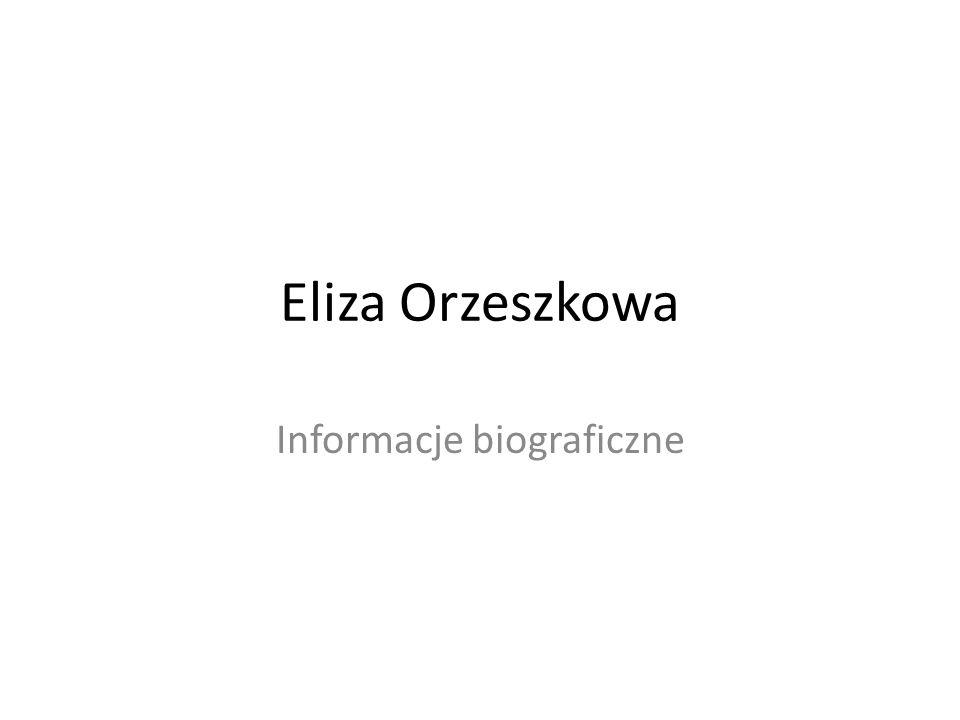 Eliza Orzeszkowa Informacje biograficzne