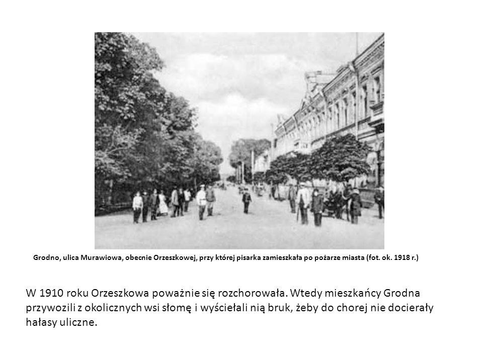 Grodno, ulica Murawiowa, obecnie Orzeszkowej, przy której pisarka zamieszkała po pożarze miasta (fot.