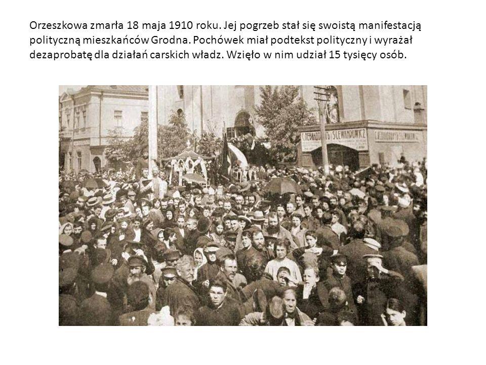 Orzeszkowa zmarła 18 maja 1910 roku.