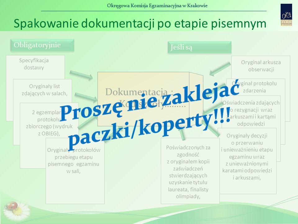 Okręgowa Komisja Egzaminacyjna w Krakowie Dokumentacja : Kod szkoły……... Specyfikacja dostawy Oryginały list zdających w salach, 2 egzemplarze protoko
