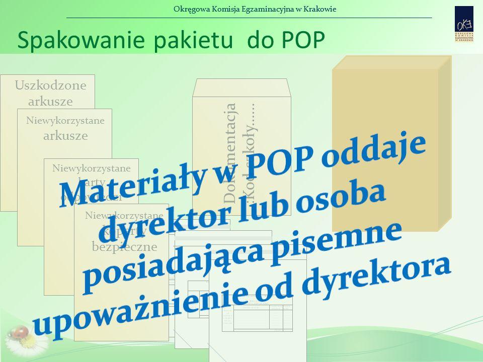 Okręgowa Komisja Egzaminacyjna w Krakowie Spakowanie pakietu do POP Dokumentacja :Kod szkoły…...