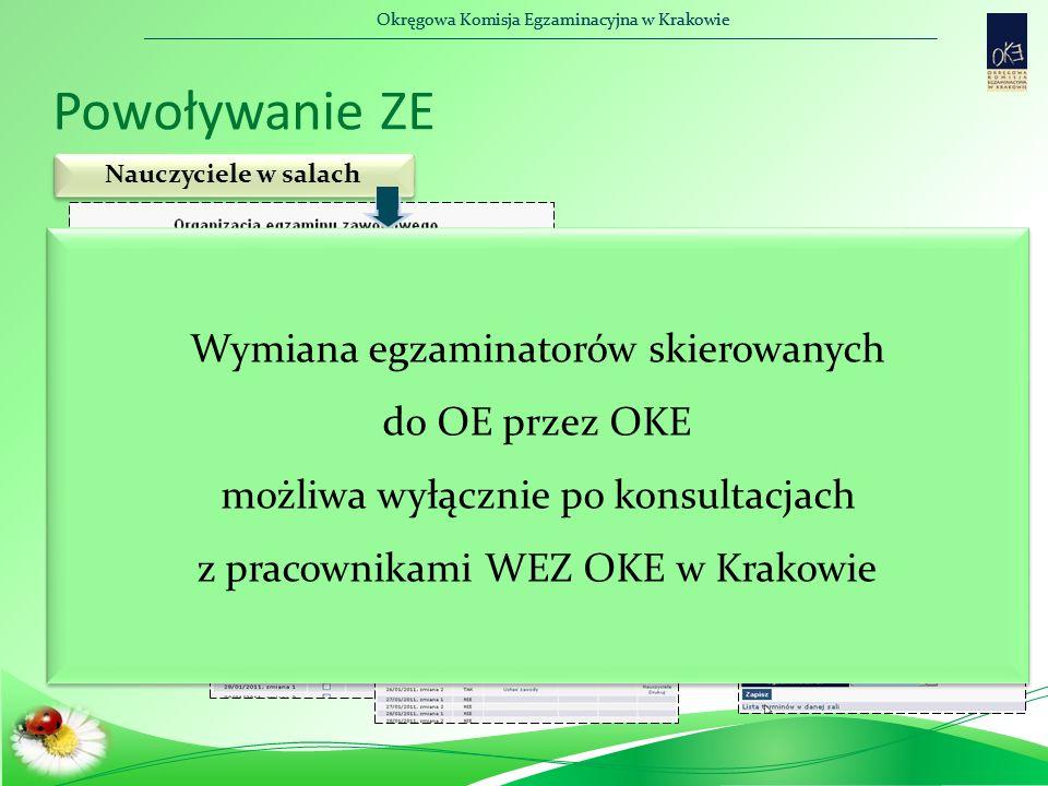 Okręgowa Komisja Egzaminacyjna w Krakowie Powoływanie ZE Nauczyciele w salach Wymiana egzaminatorów skierowanych do OE przez OKE możliwa wyłącznie po