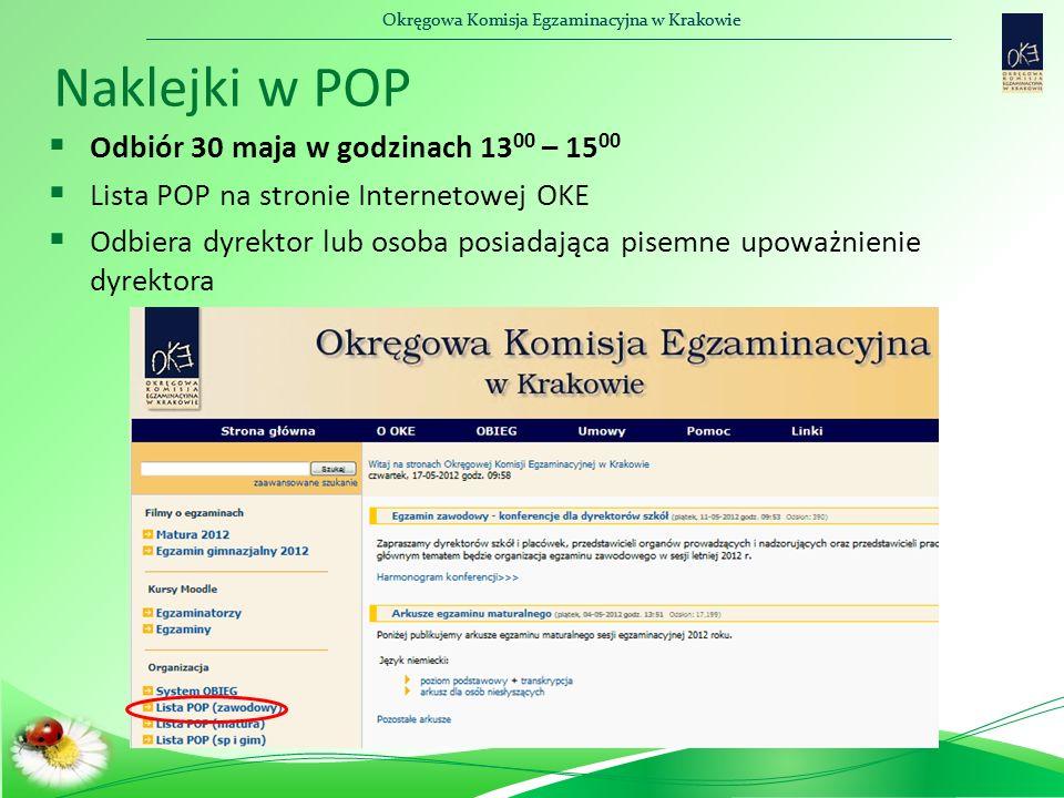Okręgowa Komisja Egzaminacyjna w Krakowie Naklejki w POP  Odbiór 30 maja w godzinach 13 00 – 15 00  Lista POP na stronie Internetowej OKE  Odbiera