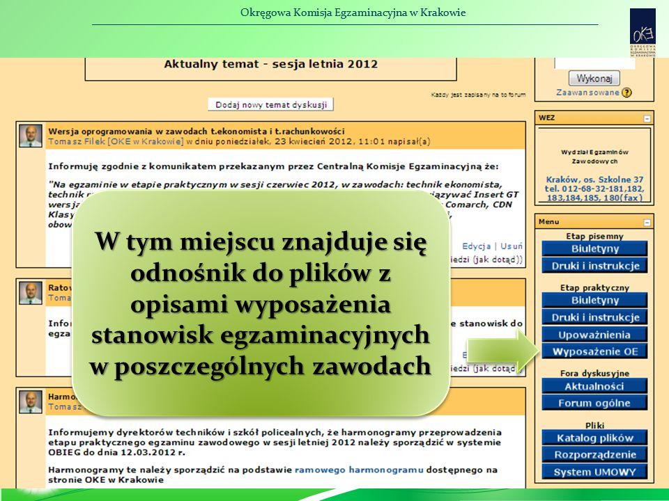 Okręgowa Komisja Egzaminacyjna w Krakowie W tym miejscu znajduje się odnośnik do plików z opisami wyposażenia stanowisk egzaminacyjnych w poszczególnych zawodach W tym miejscu znajduje się odnośnik do plików z opisami wyposażenia stanowisk egzaminacyjnych w poszczególnych zawodach