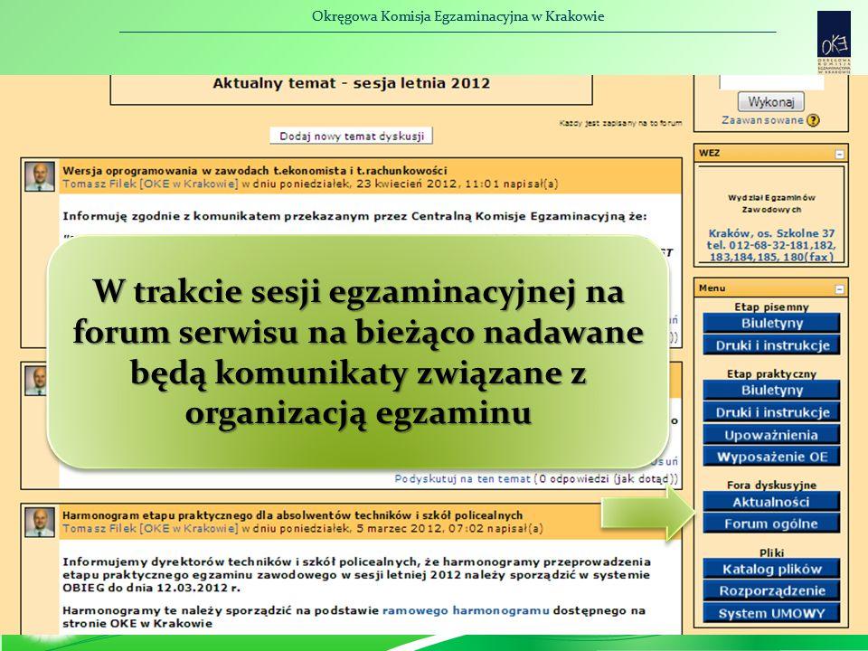 Okręgowa Komisja Egzaminacyjna w Krakowie W trakcie sesji egzaminacyjnej na forum serwisu na bieżąco nadawane będą komunikaty związane z organizacją egzaminu