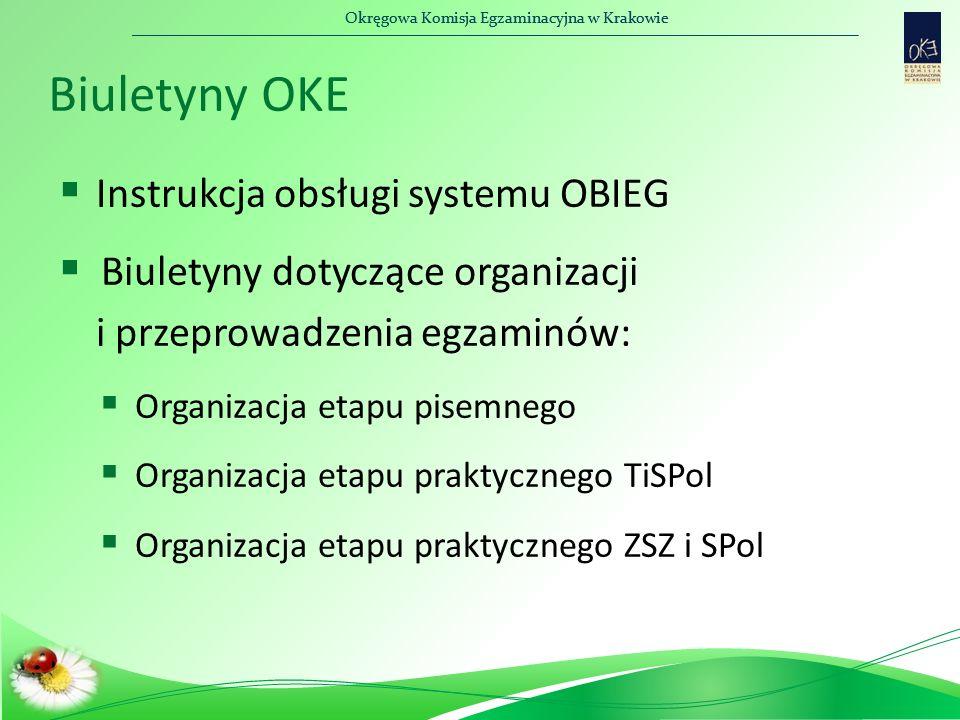 Okręgowa Komisja Egzaminacyjna w Krakowie Biuletyny OKE  Instrukcja obsługi systemu OBIEG  Biuletyny dotyczące organizacji i przeprowadzenia egzamin