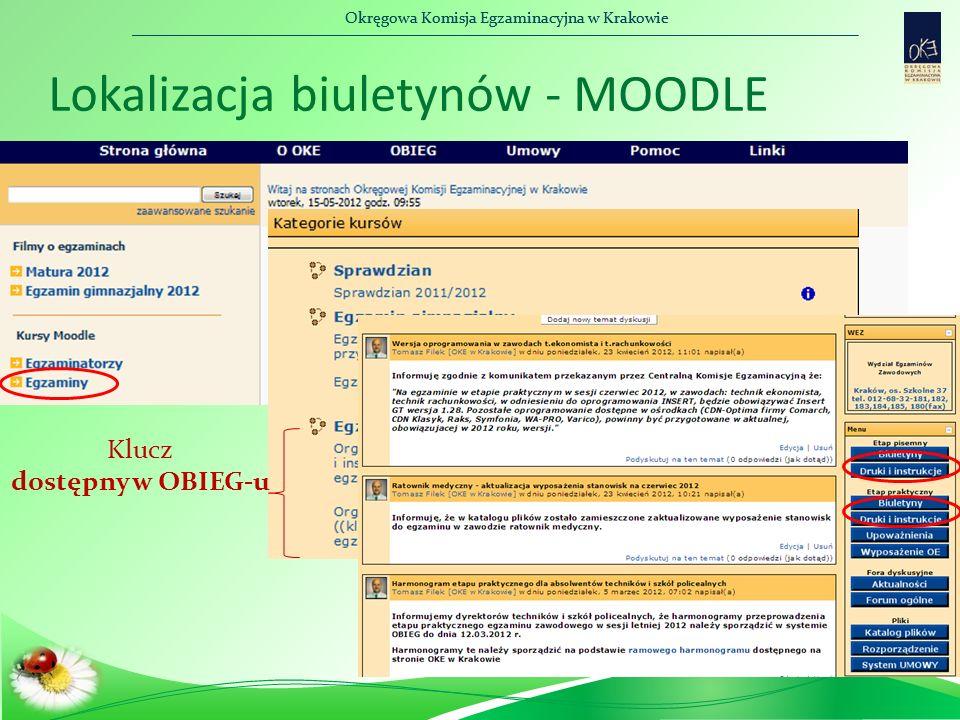 Okręgowa Komisja Egzaminacyjna w Krakowie Lokalizacja biuletynów - MOODLE Klucz dostępny w OBIEG-u