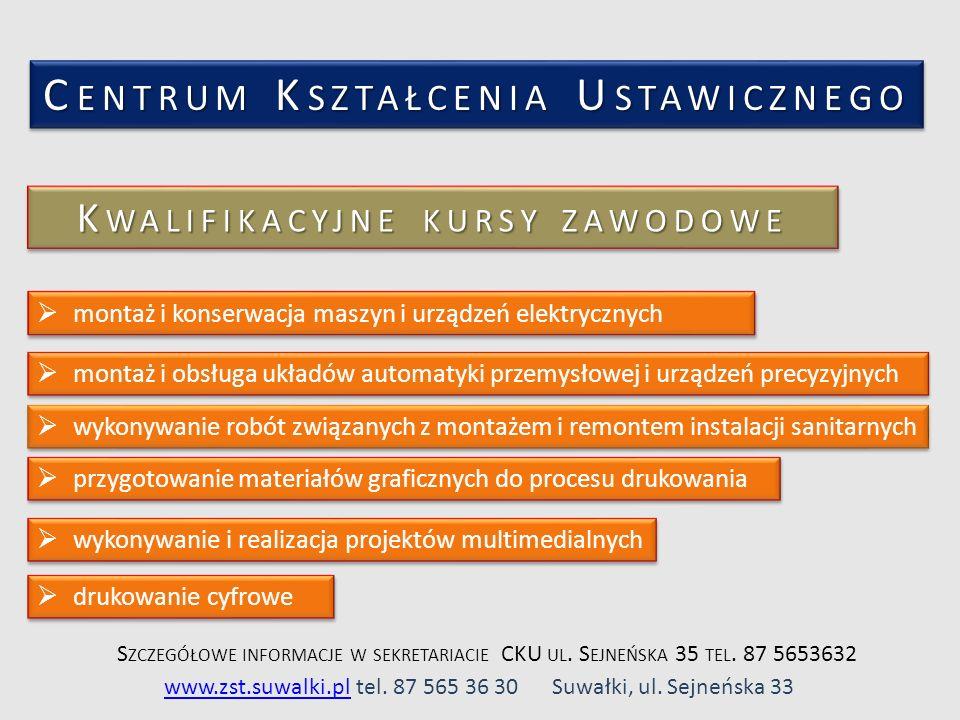 www.zst.suwalki.plwww.zst.suwalki.pltel. 87 565 36 30 Suwałki, ul. Sejneńska 33 K WALIFIKACYJNE KURSY ZAWODOWE  montaż i konserwacja maszyn i urządze