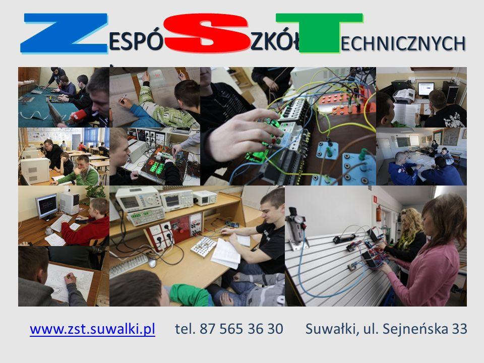 www.zst.suwalki.plwww.zst.suwalki.pltel. 87 565 36 30 Suwałki, ul. Sejneńska 33 ESPÓ Ł ZKÓŁECHNICZNYCH