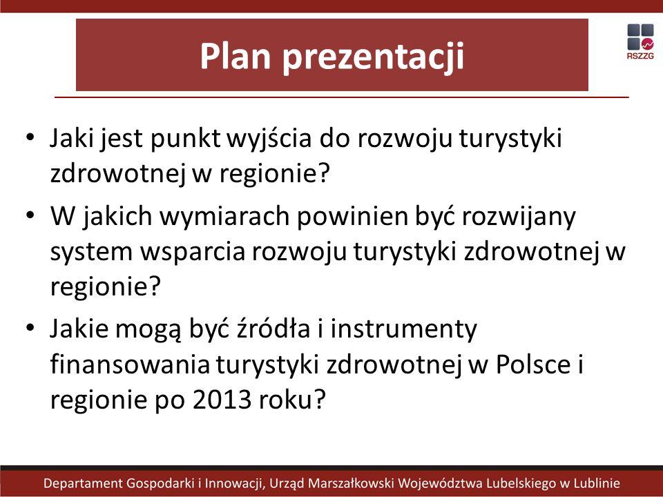 Plan prezentacji Jaki jest punkt wyjścia do rozwoju turystyki zdrowotnej w regionie.