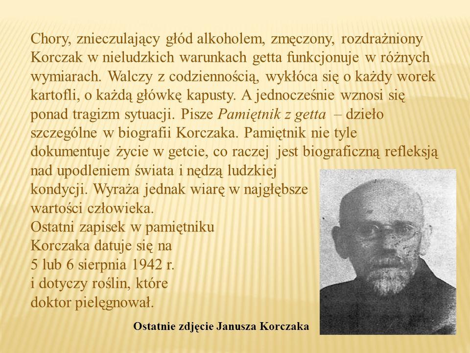 Chory, znieczulający głód alkoholem, zmęczony, rozdrażniony Korczak w nieludzkich warunkach getta funkcjonuje w różnych wymiarach.
