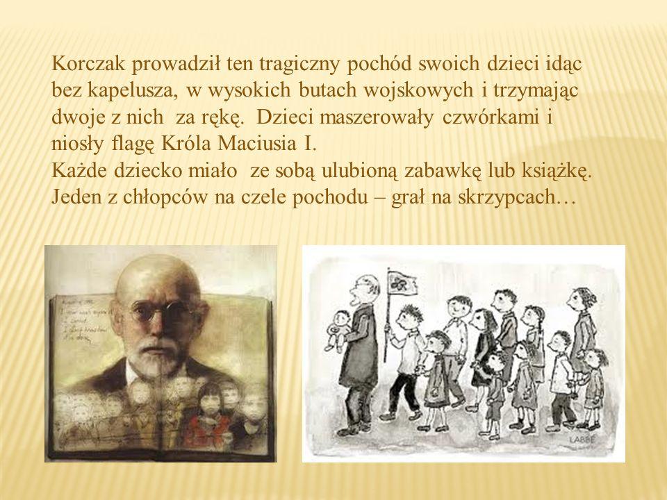 Korczak prowadził ten tragiczny pochód swoich dzieci idąc bez kapelusza, w wysokich butach wojskowych i trzymając dwoje z nich za rękę.