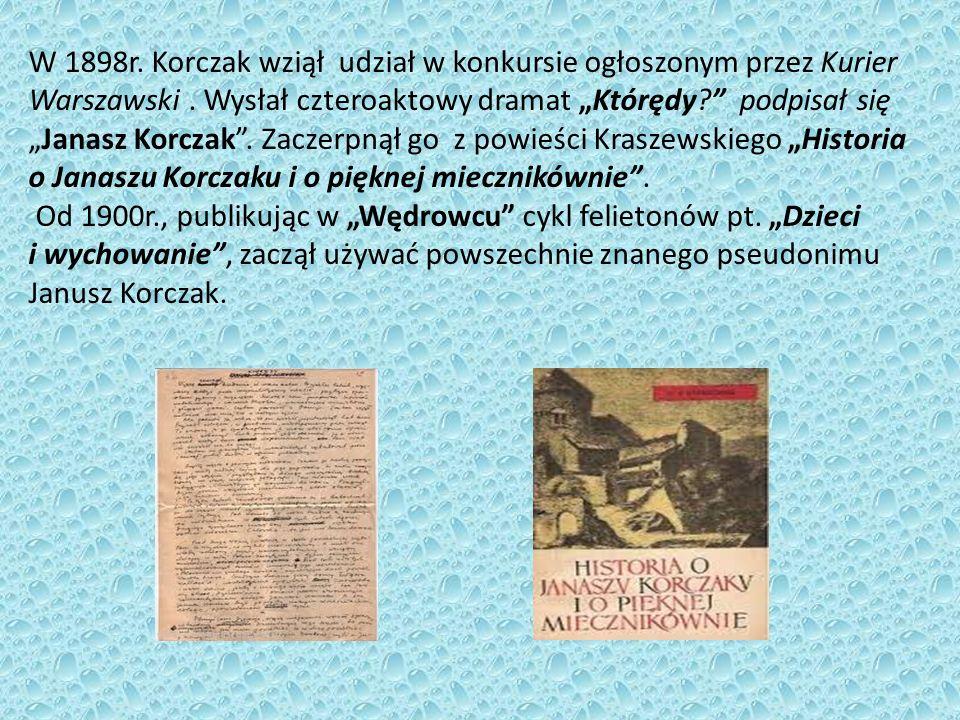 W 1898r. Korczak wziął udział w konkursie ogłoszonym przez Kurier Warszawski.