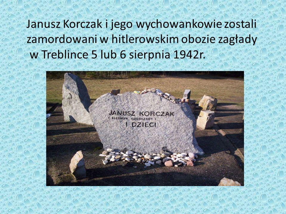 Janusz Korczak i jego wychowankowie zostali zamordowani w hitlerowskim obozie zagłady w Treblince 5 lub 6 sierpnia 1942r.