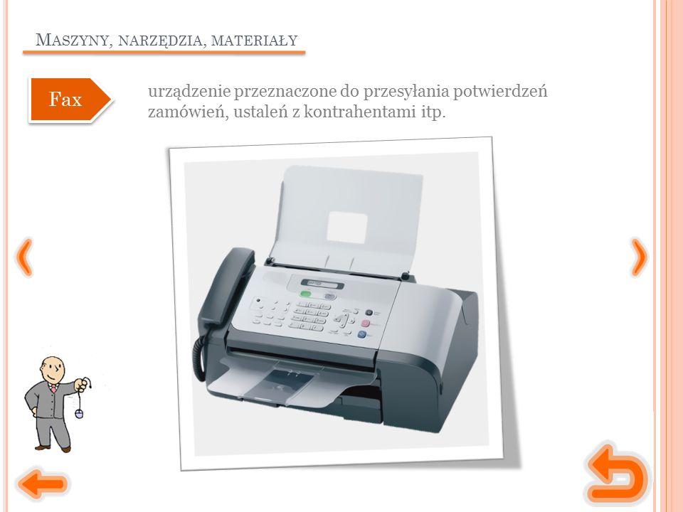 M ASZYNY, NARZĘDZIA, MATERIAŁY urządzenie przeznaczone do przesyłania potwierdzeń zamówień, ustaleń z kontrahentami itp.