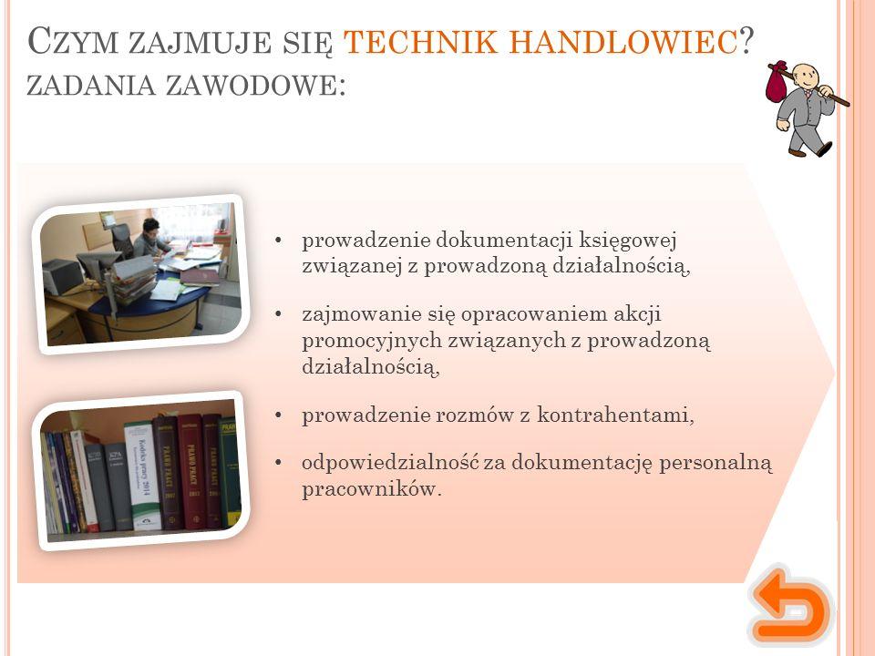 C ZYM ZAJMUJE SIĘ TECHNIK HANDLOWIEC .