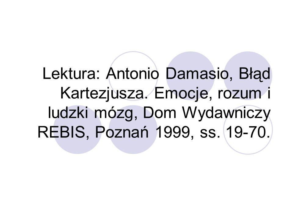 Lektura: Antonio Damasio, Błąd Kartezjusza.